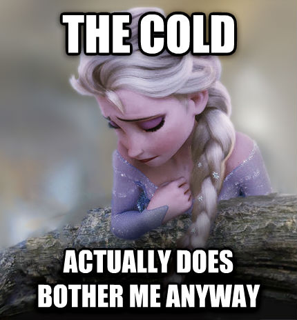 Confession Elsa the cold actually does bother me anyway , made with livememe meme creator