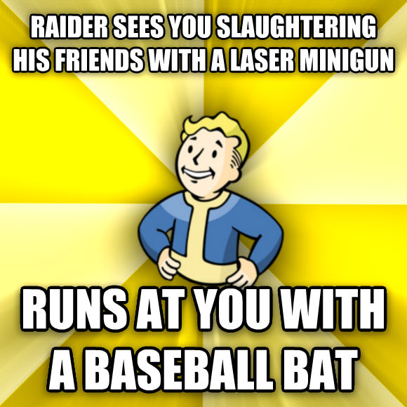 Fallout Vault Boy raider sees you slaughtering his friends with a laser minagun runs at you with a baseball bat  , made with livememe meme maker