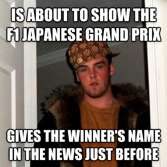 Scumbag Steve is about to show the f1 japanese grand prix gives the winner s name in the news just before , made with livememe meme maker