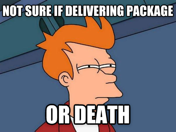 Futurama Fry not sure if delivering package or death , made with livememe meme generator