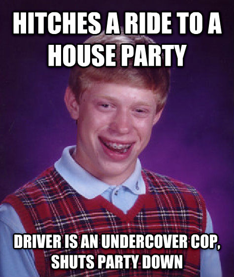 Bad Luck Brian hitches a ride to a house party driver is an undercover cop, shuts party down , made with livememe meme creator