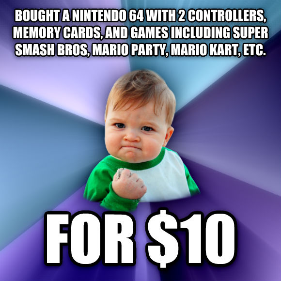 Success Kid bought a nintendo 64 with 2 controllers, memory cards, and games including super smash bros, mario party, mario kart, etc. for $10  , made with livememe meme generator