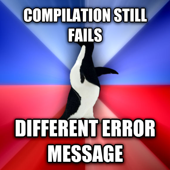 Socially Awkward Awesome Penguin compilation still fails different error message   , made with livememe meme creator