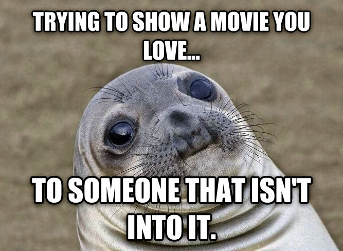 Uncomfortable Situation Seal trying to show a movie you love... to someone that isn t into it. , made with livememe meme creator