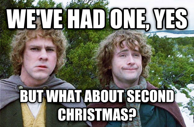 We ve Had One, Yes, But What About Second Breakfast? we ve had one, yes but what about second christmas? , made with livememe meme generator