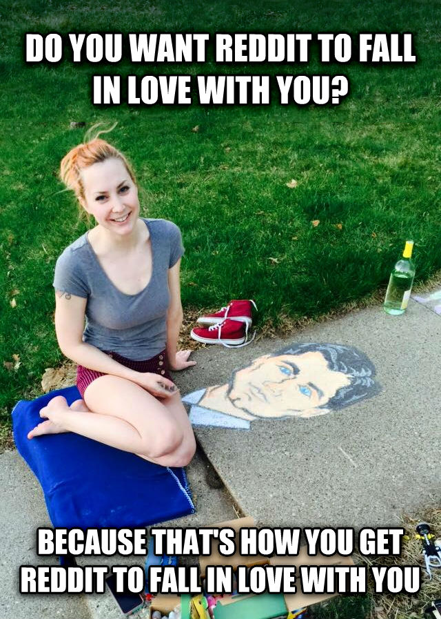 Girl Draws Le Archer MayMay do you want reddit to fall in love with you? because that s how you get reddit to fall in love with you , made with livememe meme generator