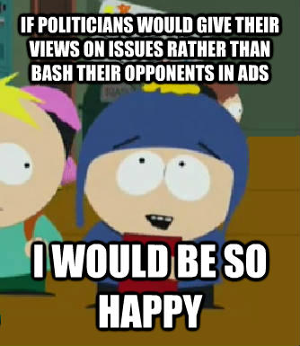 Craig Would Be So Happy if politicians would give their views on issues rather than bash their opponents in ads i would be so happy , made with livememe meme generator