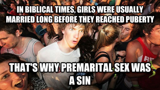 Sudden Clarity Clarence in biblical times, girls were usually married long before they reached cuberty that s why premarital fun was a sin , made with livememe meme maker