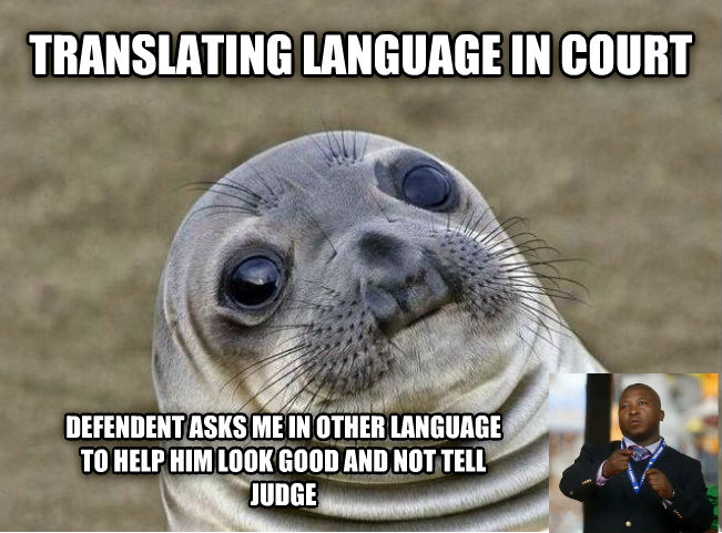 untitled meme translating language in court defendent asks me in other language to help him look good and not tell judge , made with livememe meme maker