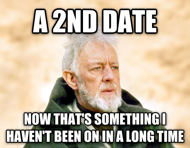 Obi Wan Kenobi - Now, That s a Name I ve Not Heard in a Long Time a 2nd date now that s something i haven t been on in a long time , made with livememe meme generator