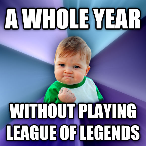 Success Kid a whole year without playing league of legends  , made with livememe meme creator