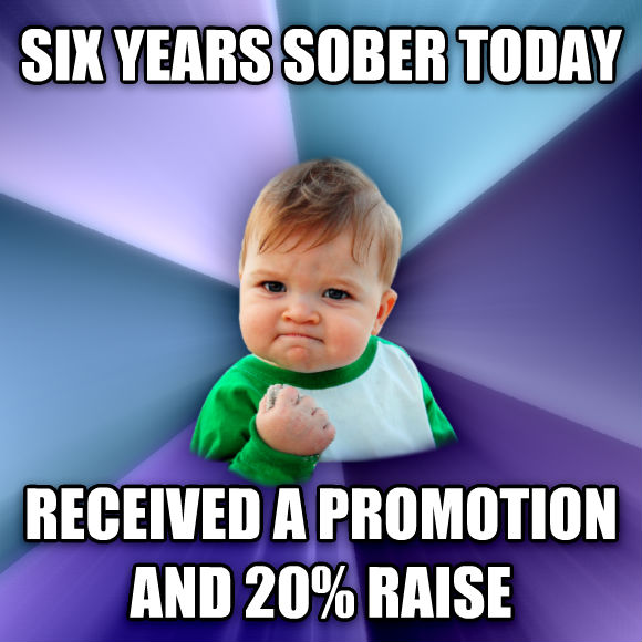 Success Kid six years sober today received a promotion and 20% raise  , made with livememe meme creator