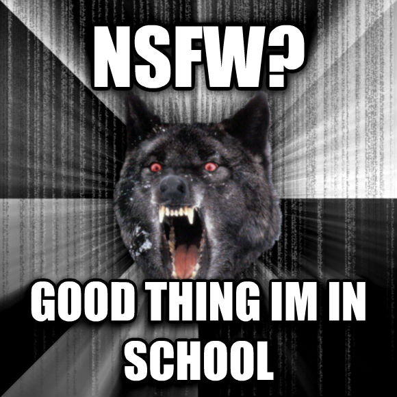 Insanity Wolf nsfw? good thing im in school  , made with livememe meme creator
