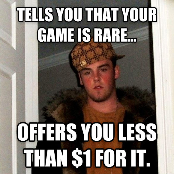 Scumbag Steve tells you that your game is rare... offers you less than $1 for it. , made with livememe meme creator