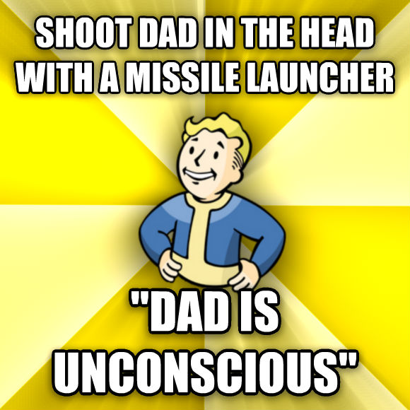 Fallout Vault Boy shoot dad in the head with a missile launcher  dad is unconscious   , made with livememe meme creator