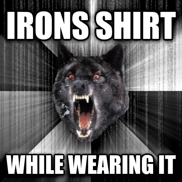 Insanity Wolf irons shirt while wearing it  , made with livememe meme generator