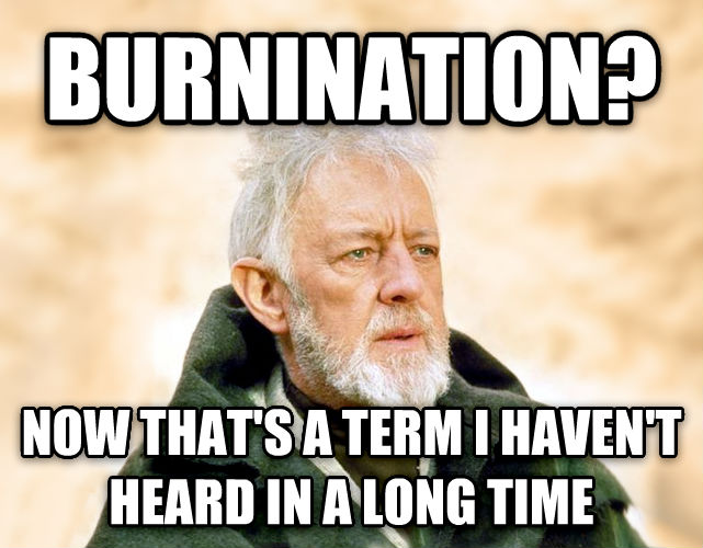 Obi Wan Kenobi - Now, That s a Name I ve Not Heard in a Long Time burnination? now that s a term i haven t heard in a long time , made with livememe meme creator