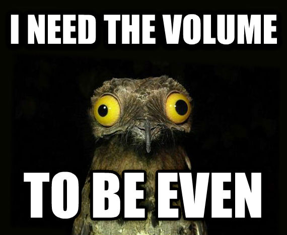 Weird Stuff I Do Potoo i need the volume to be even , made with livememe meme generator