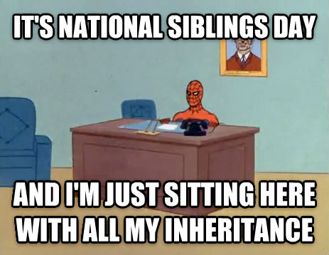 Relaxing Spiderman it s national siblings day and i m just sitting here with all my inheritance  , made with livememe meme generator
