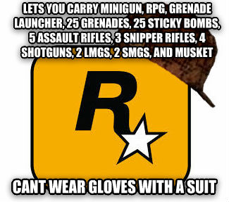 Scumbag Rockstar lets you carry minagun, rpg, grenade launcher, 25 grenades, 25 sticky bombs, 5 assault rifles, 3 snipper rifles, 4 shotguns, 2 lmgs, 2 smgs, and musket  cant wear gloves with a suit , made with livememe meme creator