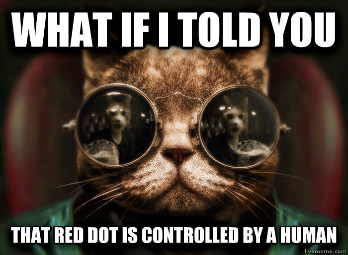 Morpheus Cat Facts what if i told you that red dot is controlled by a human , made with livememe meme generator