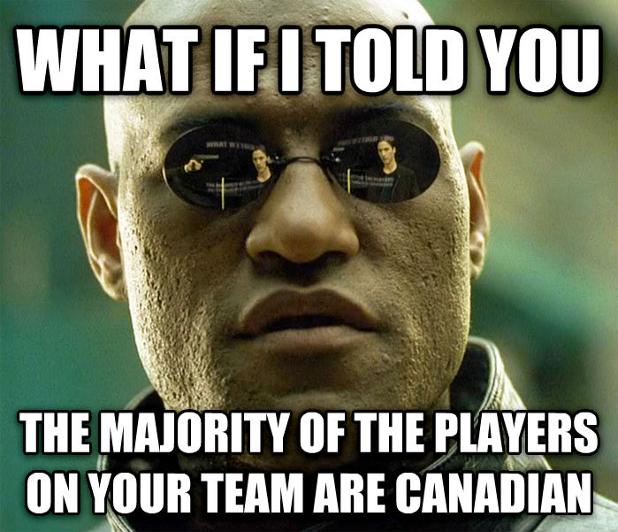 Matrix Morpheus what if i told you  the majority of the players on your team are canadian  , made with livememe meme generator