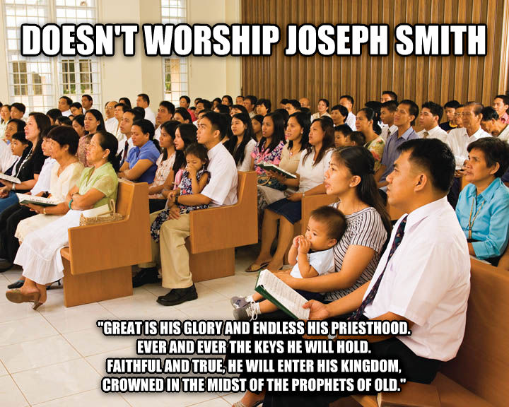 untitled meme doesn t worship joseph smith  great is his glory and endless his priesthood. ever and ever the keys he will hold. faithful and true, he will enter his kingdom, crowned in the midst of the prophets of old.  , made with livememe meme creator