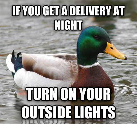 Actual Advice Mallard if you get a delivery at night turn on your outside lights , made with livememe meme generator