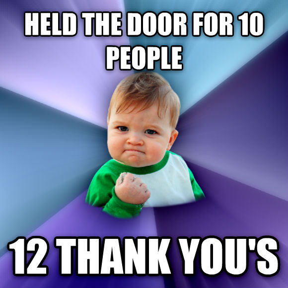 Success Kid held the door for 10 people 12 thank you s  , made with livememe meme maker