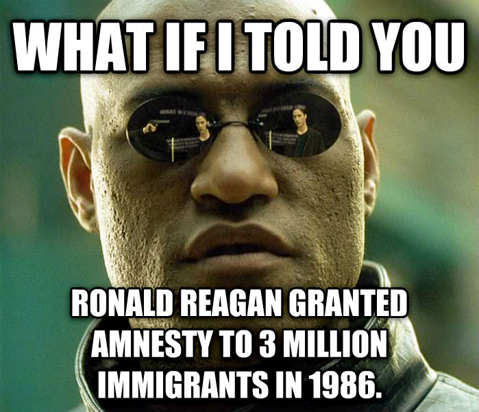 Matrix Morpheus what if i told you ronald reagan granted amnesty to 3 million immigrants in 1986. , made with livememe meme creator