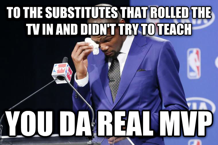 You Da Real MVP to the substitutes that rolled the tv in and didn t try to teach you da real mvp , made with livememe meme maker
