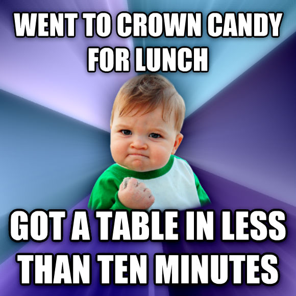 Success Kid went to crown candy for lunch got a table in less than ten minutes  , made with livememe meme maker