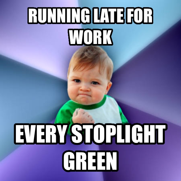Success Kid running late for work every stoplight green  , made with livememe meme maker