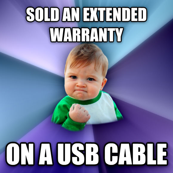 Success Kid sold an extended warranty on a usb cable  , made with livememe meme generator