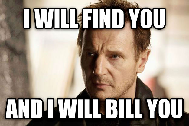 I Will Find You i will find you and i will bill you , made with livememe meme maker