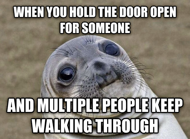 Uncomfortable Situation Seal when you hold the door open for someone and multiple people keep walking through , made with livememe meme maker