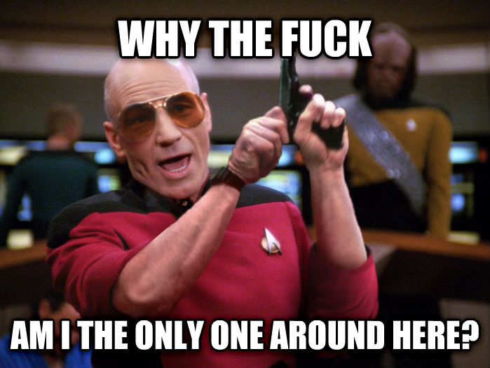 Angry Picard why the heck am i the only one around here? , made with livememe meme creator