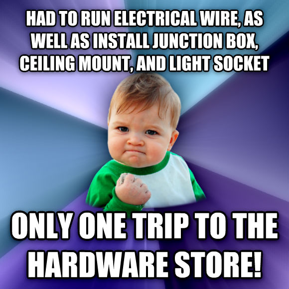 Success Kid had to run electrical wire, as well as install junction box, ceiling mount, and light socket  only one trip to the hardware store!  , made with livememe meme maker