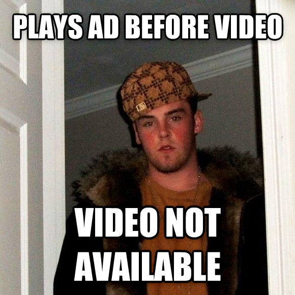 Scumbag Steve plays ad before video video not available , made with livememe meme generator