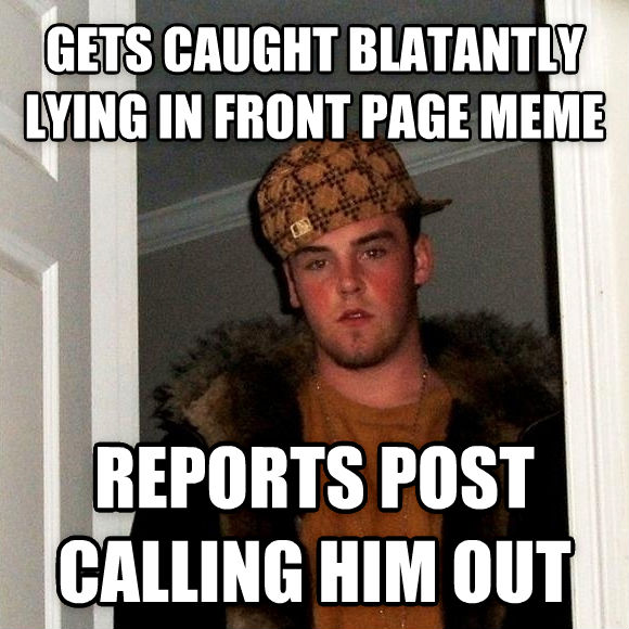 Scumbag Steve gets caught blatantly lying in front page meme reports post calling him out , made with livememe meme creator