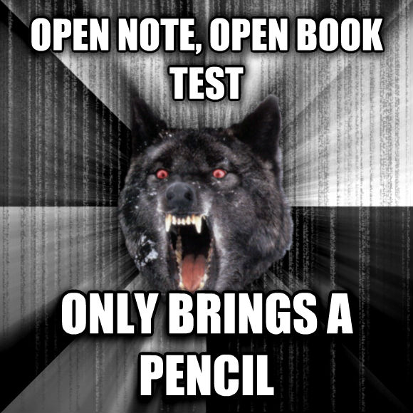 Insanity Wolf open note, open book test only brings a pencil  , made with livememe meme creator