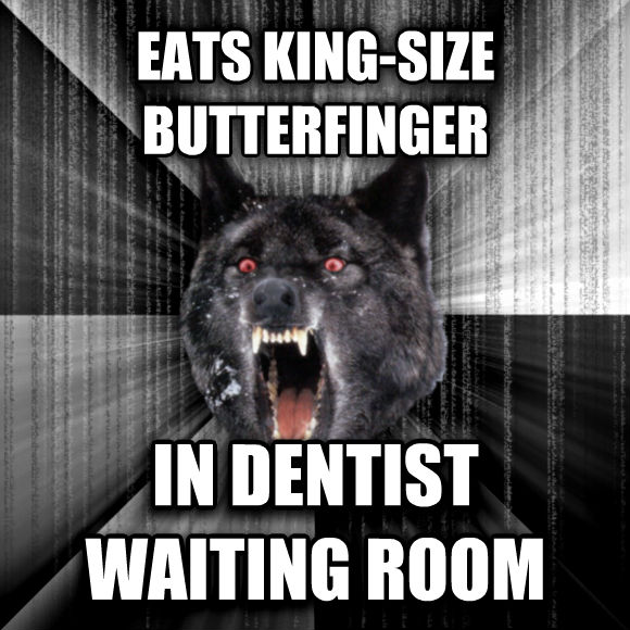 Insanity Wolf eats king-size butterfinger in dentist waiting room  , made with livememe meme generator