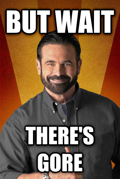 Billy Mays - But Wait, There s More but wait there s gore , made with livememe meme maker