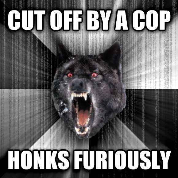 Insanity Wolf cut off by a cop honks furiously  , made with livememe meme generator