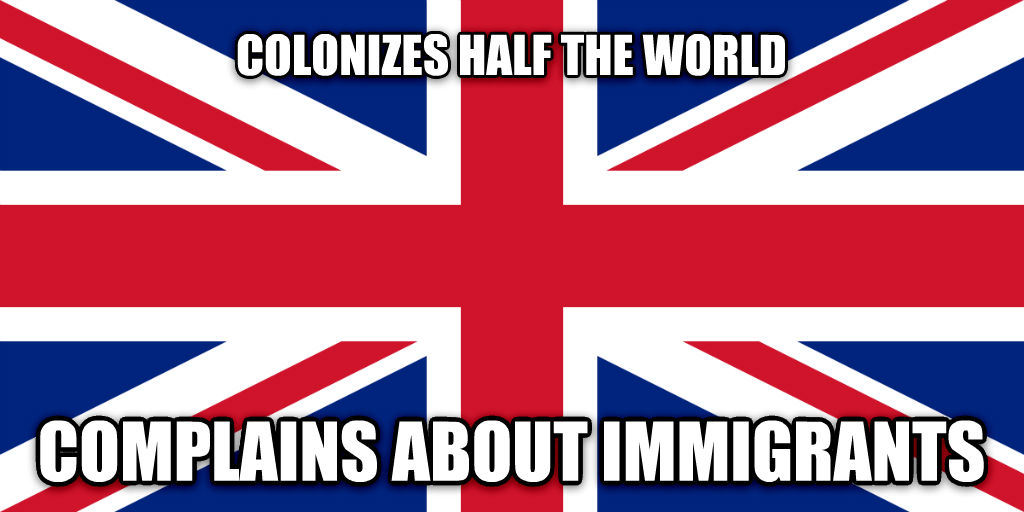 Scumbag Britain colonizes half the world complains about immigrants , made with livememe meme generator