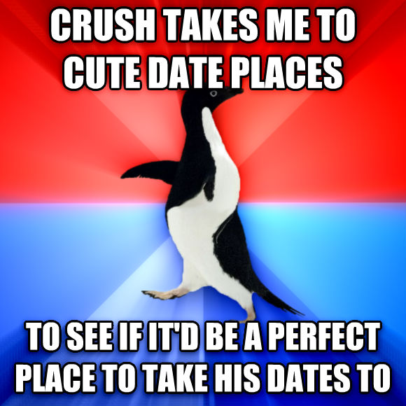 Socially Awesome Awkward Penguin crush takes me to cute date places to see if it d be a perfect place to take his dates to  , made with livememe meme creator