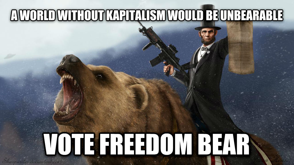 freedom bear a world without kapitalism would be unbearable vote freedom bear  , made with livememe meme creator