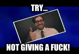 Not Giving a Flip try... not giving a flip! , made with livememe meme generator