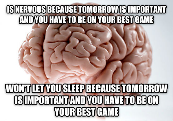 Scumbag Brain is nervous because tomorrow is important and you have to be on your best game won t let you sleep because tomorrow is important and you have to be on your best game , made with livememe meme creator