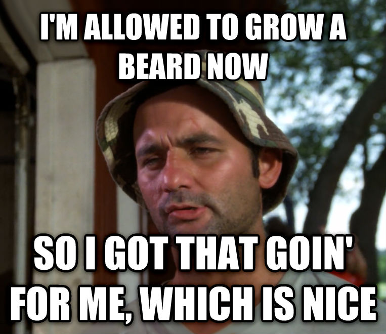Bill Murray - So I Got That Going For Me, Which is Nice i m allowed to grow a beard now so i got that goin  for me, which is nice , made with livememe meme creator